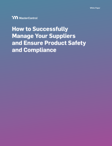 How to Successfully Manage Your Suppliers and Ensure Product Safety and Compliance