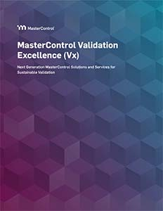 MasterControl Validation Excellence™ Solution Overview