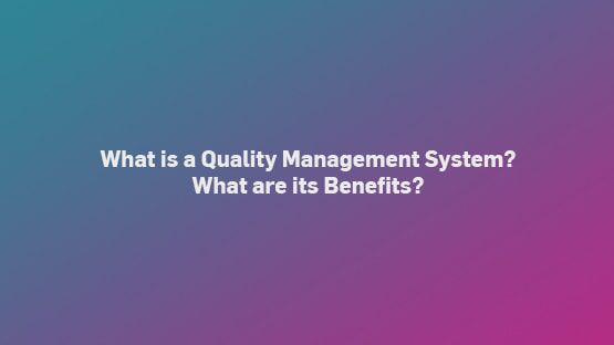 what-is-qms-and-benefits-555x312