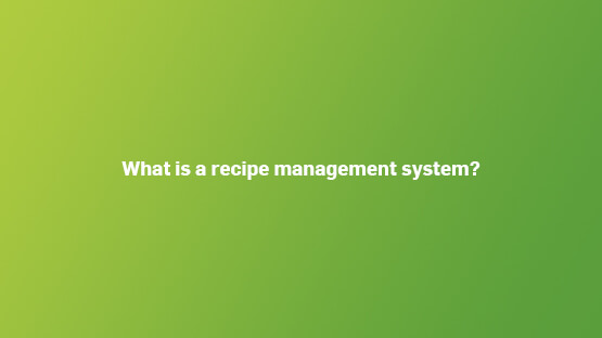 what-is-recipe-management-system-555x312