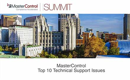 MasterControl Top 10 Technical Support Issues - Part 1